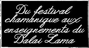 Du festival chamanique aux enseignements du Dalaï Lama
